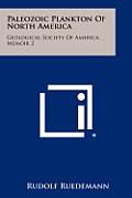 Paleozoic Plankton of North America: Geological Society of America, Memoir 2