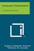 Inorganic Preparations: A Laboratory Manual