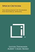 Speech Criticism: The Development of Standards for Rhetorical Appraisal