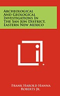 Archeological and Geological Investigations in the San Jon District, Eastern New Mexico