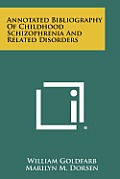 Annotated Bibliography of Childhood Schizophrenia and Related Disorders