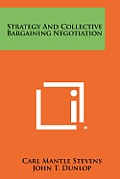 Strategy and Collective Bargaining Negotiation