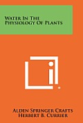 Water in the Physiology of Plants