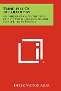 Principles of Paleoecology: An Introduction to the Study of How and Where Animals and Plants Lived in the Past