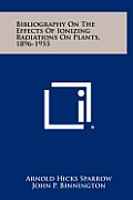 Bibliography on the Effects of Ionizing Radiations on Plants, 1896-1955