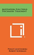 Motivation for Child Psychiatry Treatment