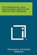 Psychological and Psychiatric Aspects of Speech and Hearing