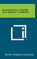 Sociological Theory and Mental Disorder
