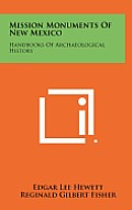 Mission Monuments of New Mexico: Handbooks of Archaeological History