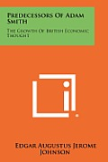 Predecessors of Adam Smith: The Growth of British Economic Thought