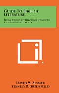 Guide to English Literature: From Beowulf Through Chaucer and Medieval Drama