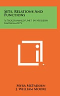 Sets, Relations and Functions: A Programmed Unit in Modern Mathematics