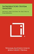 Introductory System Analysis: Signals and Systems in Electrical Engineering