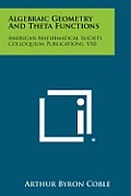 Algebraic Geometry and Theta Functions: American Mathematical Society Colloquium Publications, V10