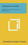 Nathanael Greene: Strategist of the American Revolution