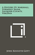 A History of Marshall, Formerly Salem, Fauquier County, Virginia