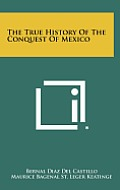 The True History of the Conquest of Mexico