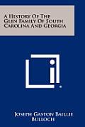 A History of the Glen Family of South Carolina and Georgia