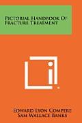 Pictorial Handbook of Fracture Treatment