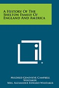 A History of the Shelton Family of England and America