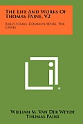 The Life and Works of Thomas Paine, V2: Early Essays, Common Sense, the Crisis