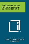 A History of Russia of the Nineteenth Century, 1801-1914