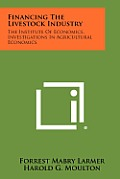 Financing the Livestock Industry: The Institute of Economics, Investigations in Agricultural Economics