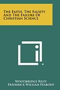 The Faith, the Falsity and the Failure of Christian Science