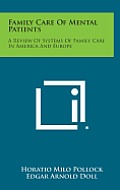 Family Care of Mental Patients: A Review of Systems of Family Care in America and Europe