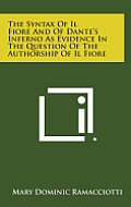 The Syntax of Il Fiore and of Dante's Inferno as Evidence in the Question of the Authorship of Il Fiore