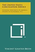 The United States Conciliation Service: Catholic University of America, Studies in Economics, V11