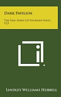 Dark Pavilion: The Yale Series of Younger Poets, V23
