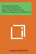 Introduction to the Study of Heat Treatment of Metallurgical Products