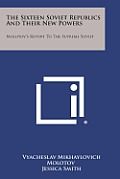 The Sixteen Soviet Republics and Their New Powers: Molotov's Report to the Supreme Soviet