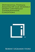 Differential Thermal Analysis of Clay Minerals Under Controlled Thermodynamic Conditions