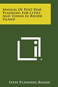 Manual of Post-War Planning for Cities and Towns in Rhode Island