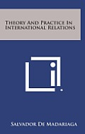 Theory and Practice in International Relations