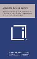Sang de Boeuf Glaze: Its Chinese Historical References and Local Reduction Experiments in Electric Firing Kilns