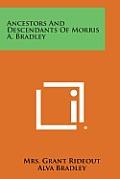 Ancestors and Descendants of Morris A. Bradley
