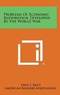 Problems of Economic Restoration Developed by the World War