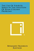The Use of Fourier Series in the Solution of Beam-Column Problems
