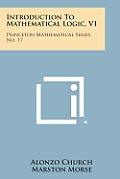 Introduction to Mathematical Logic, V1: Princeton Mathematical Series, No. 17