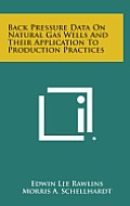 Back Pressure Data on Natural Gas Wells and Their Application to Production Practices