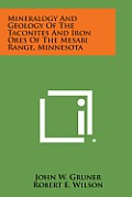Mineralogy and Geology of the Taconites and Iron Ores of the Mesabi Range, Minnesota