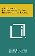 A Botanical Bibliography of the Islands of the Pacific