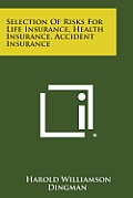 Selection of Risks for Life Insurance, Health Insurance, Accident Insurance