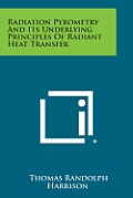Radiation Pyrometry and Its Underlying Principles of Radiant Heat Transfer
