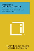 Salesmen's Compensation, V1: Principles and Practice, and Statistical Survey