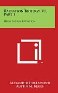 Radiation Biology, V1, Part 1: High Energy Radiation