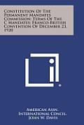 Constitution of the Permanent Mandates Commission; Terms of the C Mandates; Franco-British Convention of December 23, 1920